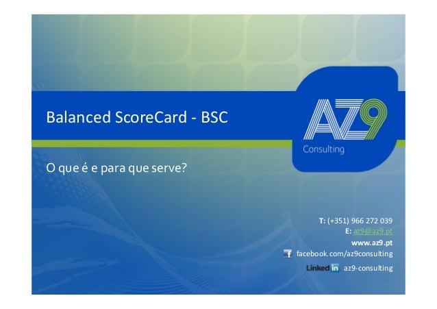 Balanced ScoreCard - BSCO que é e para que serve?                                  T: (+351) 966 272 039                  ...