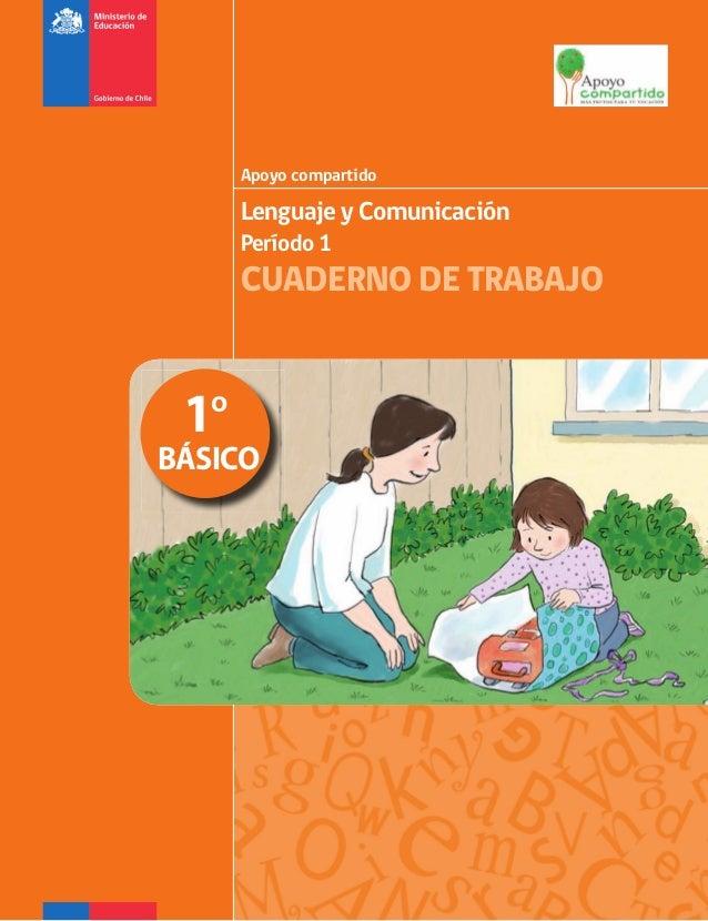Lenguaje y Comunicación Período 1 CUADERNO DE TRABAJO Apoyo compartido 1º BÁSICO