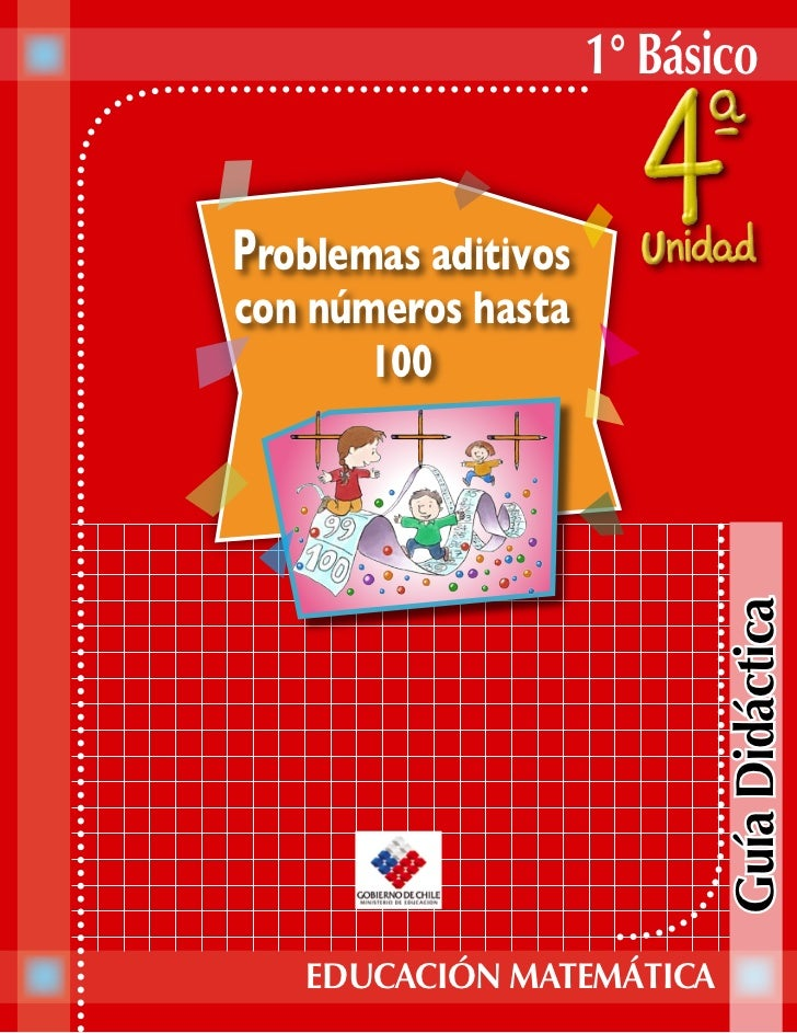1° BásicoProblemas aditivoscon números hasta       100                            Guía Didáctica   EDUCACIÓN MATEMÁTICA
