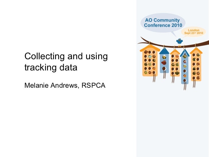 Collecting and using tracking data Melanie Andrews, RSPCA