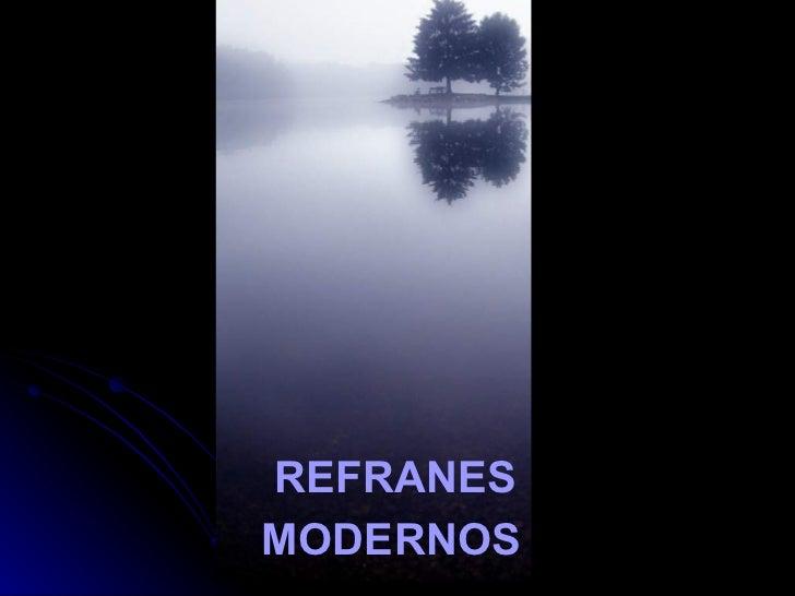 REFRANESMODERNOS