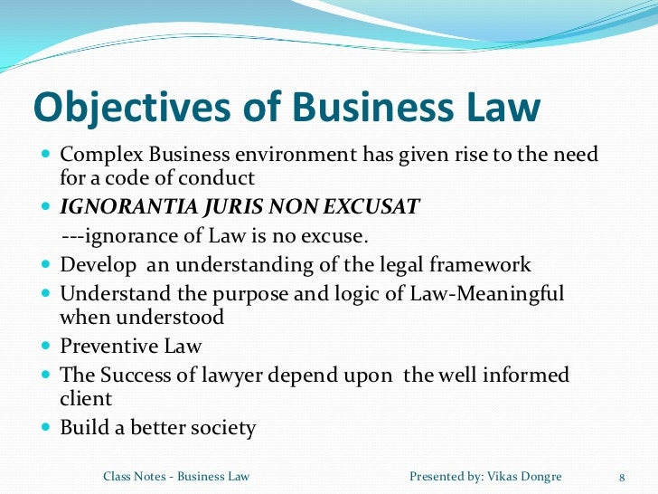 business law class notes 1 business law intro 1 vikas dongre 2 introduction human race is socialistic in nature early civilizations started in settlements man learnt business to make his/her life comfortable need arose for a uniform code of conduct class notes - business law presented by: vikas dongre 2.