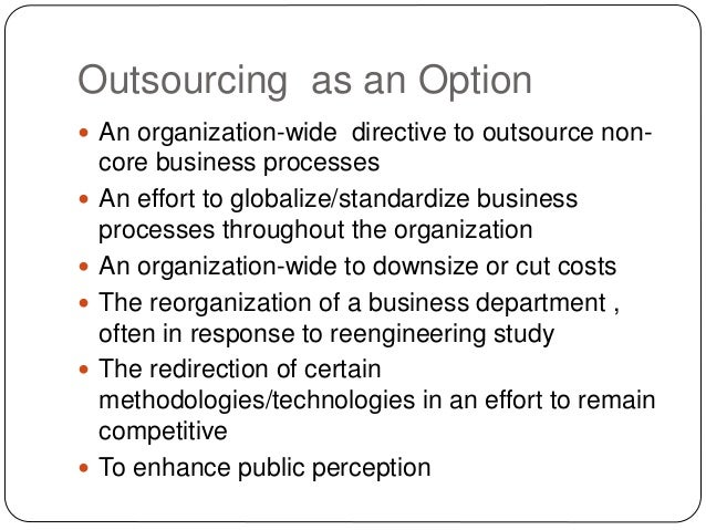the cost of outsourcing it departments Whether it's called outsourcing, partnering or another term,  food services and information technology to bridge the gap in a more cost-effective manner.