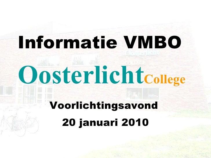 Informatie VMBO   Voorlichtingsavond  20 januari 2010 Oosterlicht College