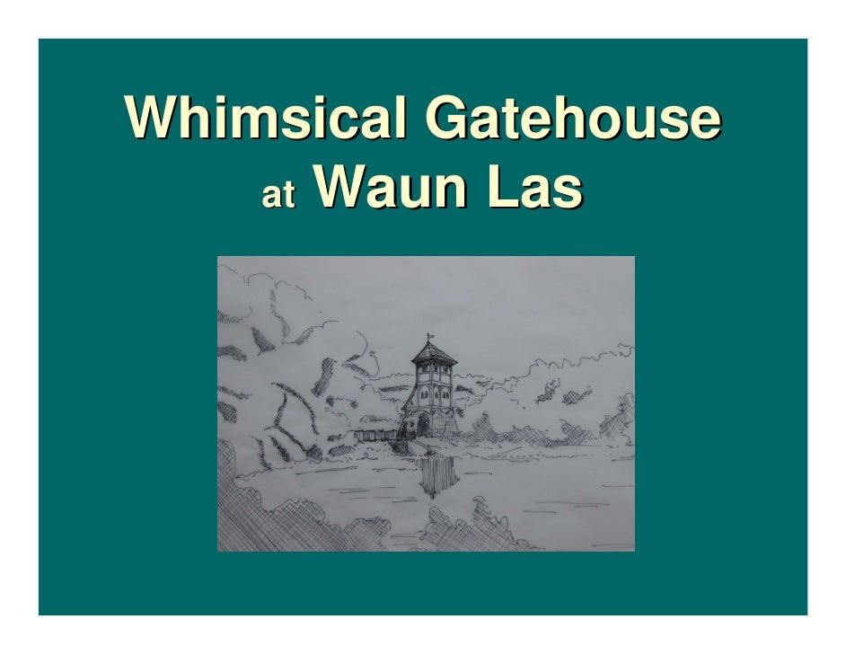 Whimsical Gatehouse     at Waun Las