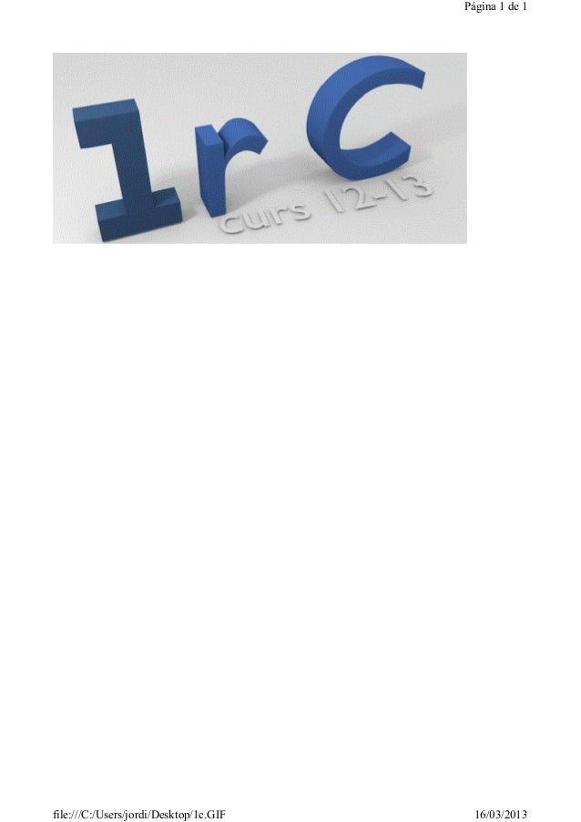 Página 1 de 1file:///C:/Users/jordi/Desktop/1c.GIF     16/03/2013