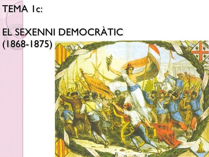 TEMA 1c:  EL SEXENNI DEMOCRÀTIC  (1868-1875)