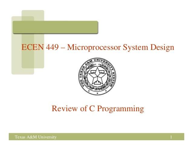 ECEN 449 – Microprocessor System Design                 Review of C ProgrammingTexas A&M University                       1