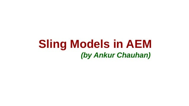 Sling Models in AEM (by Ankur Chauhan)