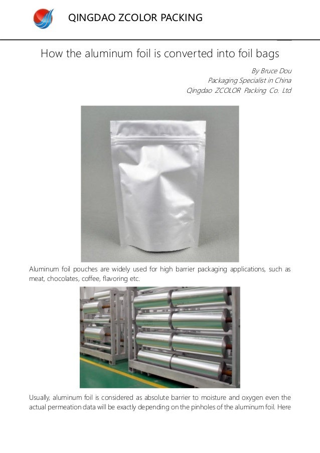 QINGDAO ZCOLOR PACKING How the aluminum foil is converted into foil bags By Bruce Dou Packaging Specialist in China Qingda...