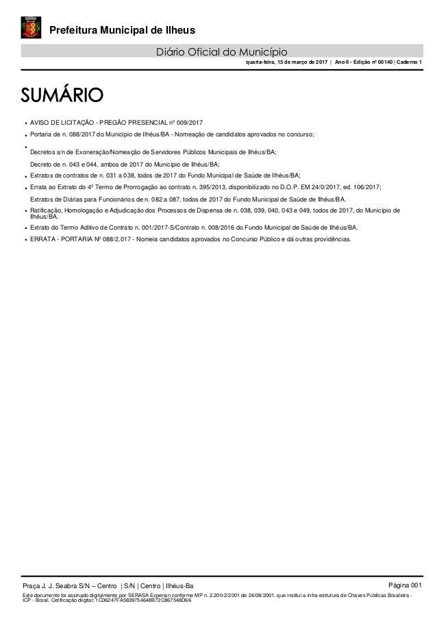 Prefeitura Municipal de Ilheus Diário Oficial do Município quarta-feira, 15 de março de 2017 | Ano II - Edição nº 00140 | ...