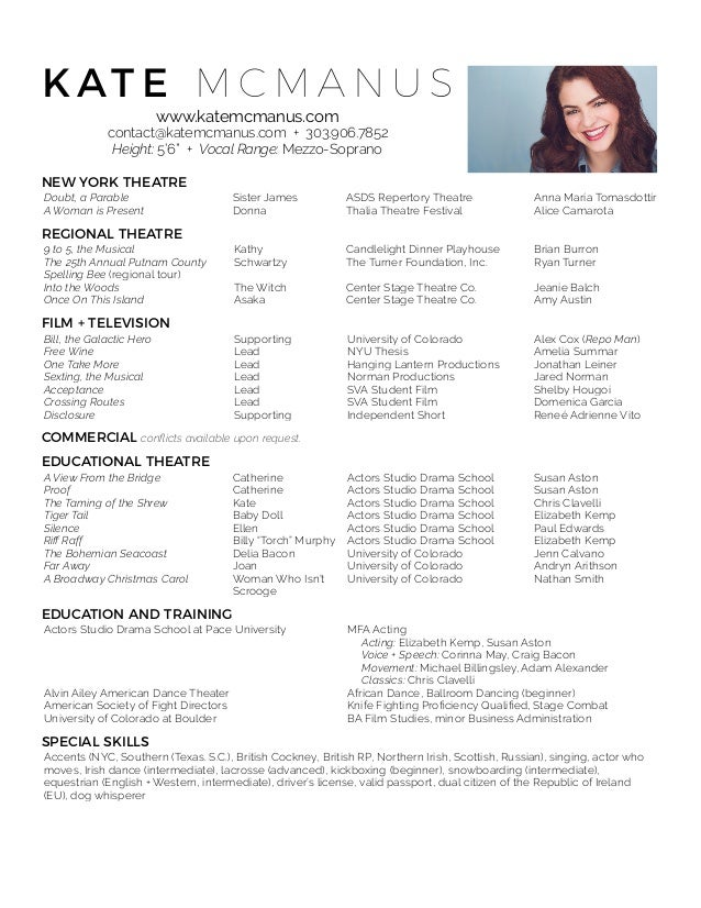 Wonderful Kate McManus   Actor Resume. K AT E M C M A N U S Www.katemcmanus.com  Contact@katemcmanus.com + 303.906. Throughout Actor Resume