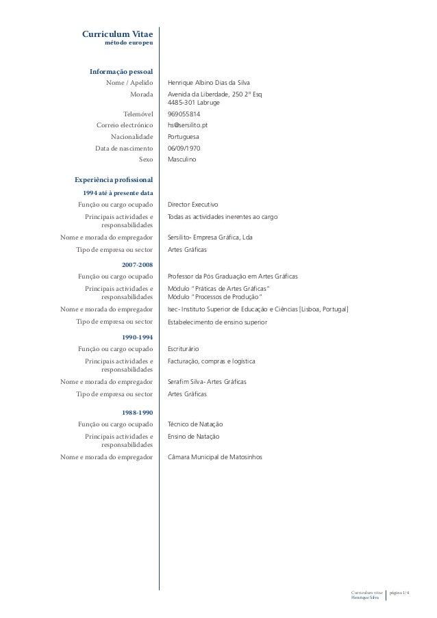 Curriculum vitae Henrique Silva página 1/4 Curriculum Vitae método europeu Informação pessoal Nome / Apelido Henrique Albi...