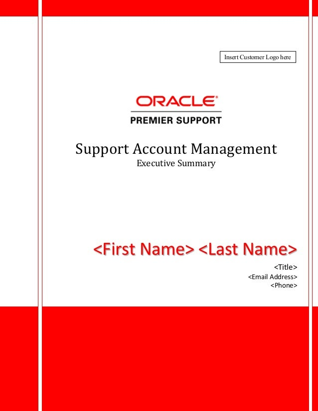 Support Account Management Executive Summary <First Name> <Last Name> <Title> <Email Address> <Phone> Insert Customer Logo...