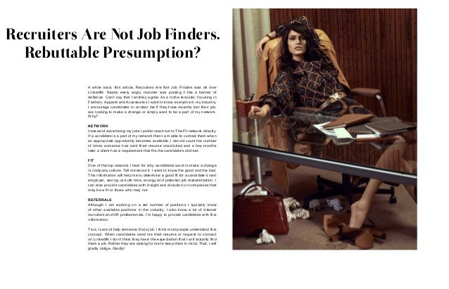 Recruiters Are Not Job Finders. Rebuttable Presumption? A while back, this article, Recruiters Are Not Job Finders was all...