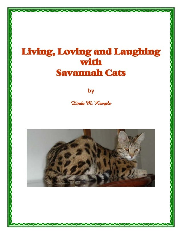 LIVING,LOVING and LAUGHING WITH SAVANNAH CATS1