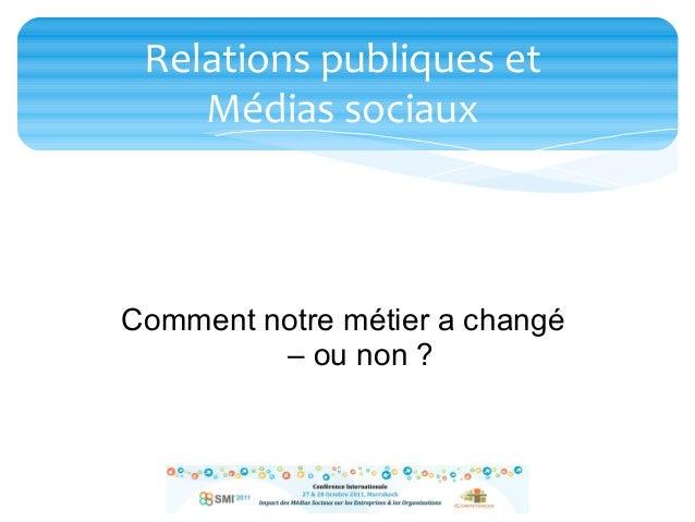 Relations publiques et Médias sociaux Comment notre métier a changé – ou non ?