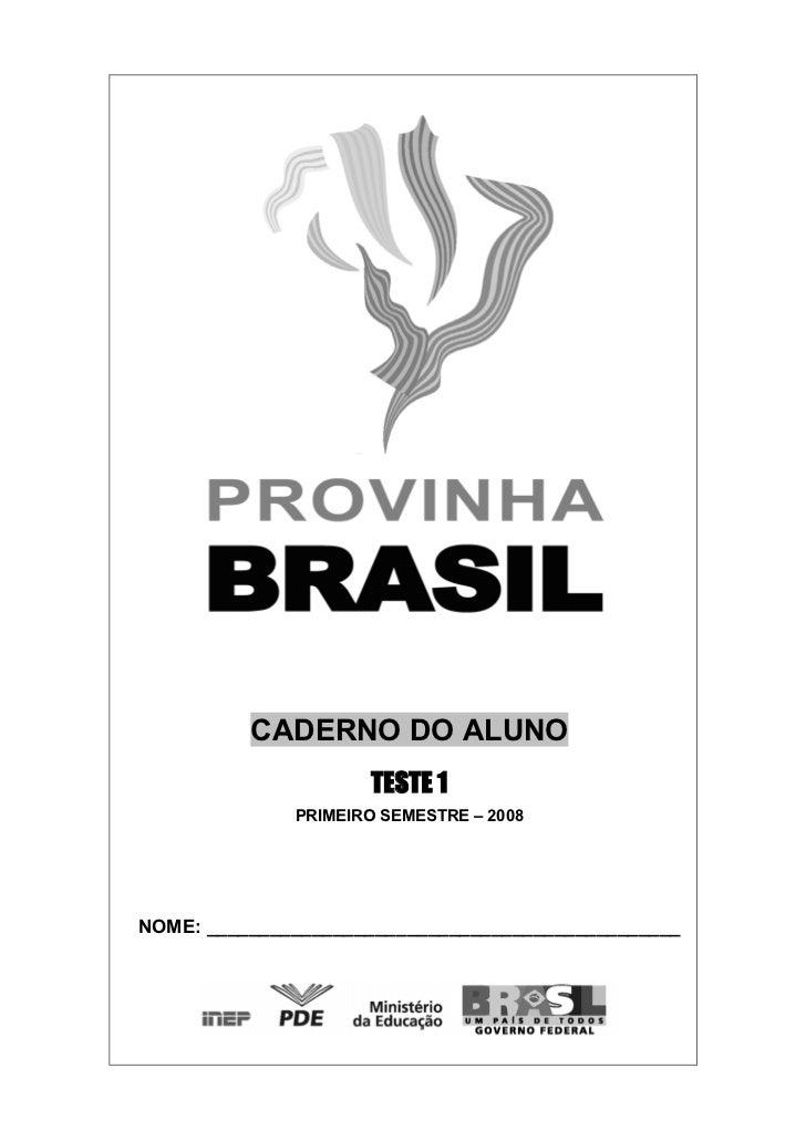 CADERNO DO ALUNO                     TESTE 1              PRIMEIRO SEMESTRE – 2008NOME: __________________________________...