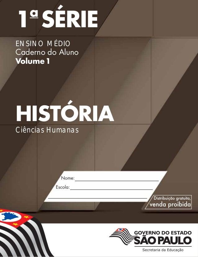 1a SÉRIE ENSINO MÉDIO Caderno do Aluno Volume1 HISTÓRIA Ciências Humanas