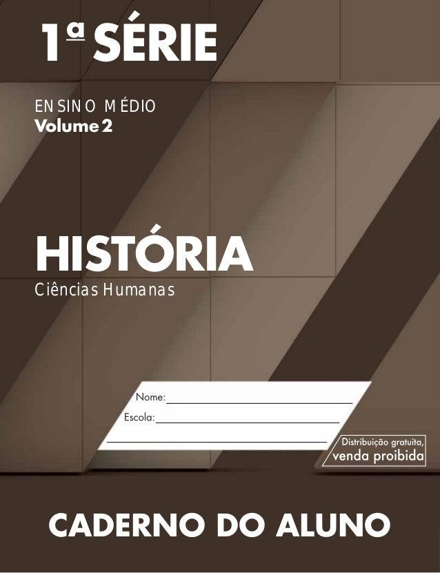 1a SÉRIE ENSINO MÉDIO Volume2 HISTÓRIA Ciências Humanas CADERNO DO ALUNO