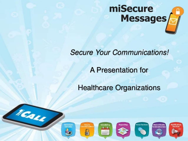 Secure Your Communications! A Presentation for Healthcare Organizations