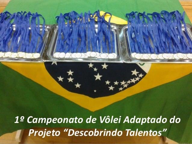 """1º Campeonato de Vôlei Adaptado do Projeto """"Descobrindo Talentos"""""""