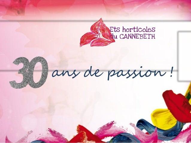 30 ans de passion ! Le Cannebeth fête ses 30 ans ! ans de passion !