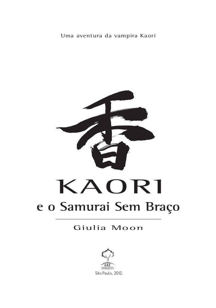 Uma aventura da vampira Kaorie o Samurai Sem Braço      Giulia Moon             São Paulo, 2012.