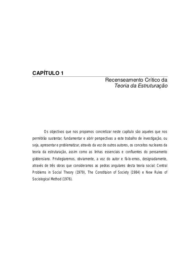 CAPÍTULO 1 Recenseamento Crítico da Teoria da Estruturação Os objectivos que nos propomos concretizar neste capítulo são a...