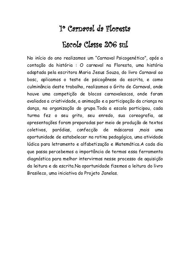 """1º Carnaval da Floresta                 Escola Classe 206 sulNo início do ano realizamos um """"Carnaval Psicogenético"""", após..."""