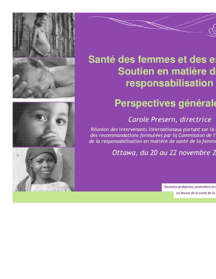 Santé des femmes et des enfants :      Soutien en matière de       responsabilisation           Perspectives générales    ...