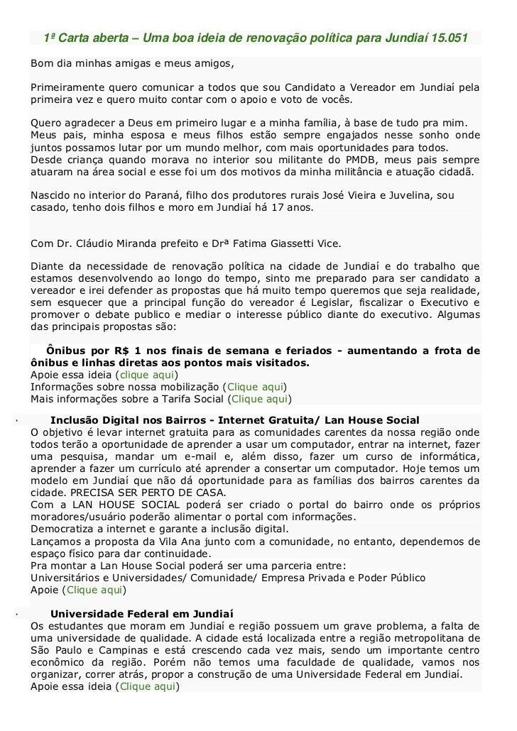 1ª Carta aberta – Uma boa ideia de renovação política para Jundiaí 15.051    Bom dia minhas amigas e meus amigos,    Prime...