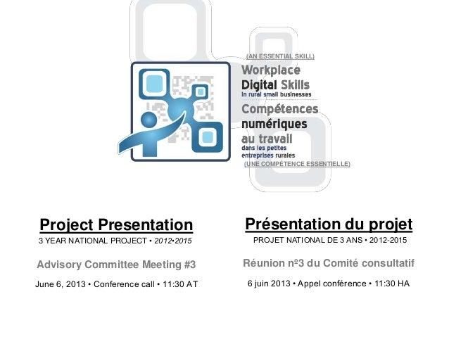 Présentation du projetRéunion nº3 du Comité consultatif6 juin 2013 • Appel conférence • 11:30 HA3 YEAR NATIONAL PROJECT • ...