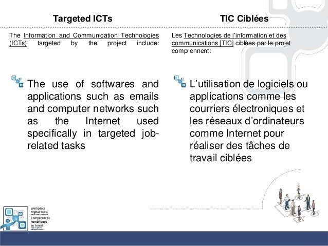 Targeted ICTsThe Information and Communication Technologies(ICTs) targeted by the project include:The use of softwares and...