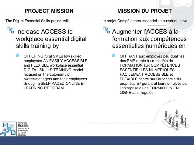 PROJECT MISSIONThe Digital Essential Skills project willIncrease ACCESS toworkplace essential digitalskills training byOFF...