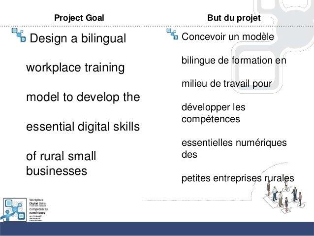 Project GoalDesign a bilingualworkplace trainingmodel to develop theessential digital skillsof rural smallbusinessesBut du...