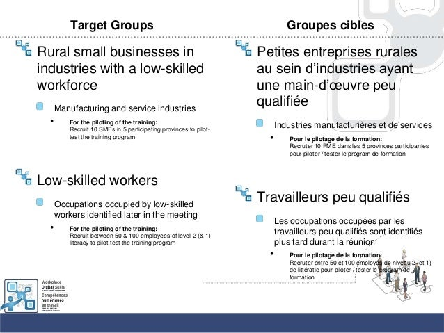 Target GroupsRural small businesses inindustries with a low-skilledworkforceManufacturing and service industries• For the ...