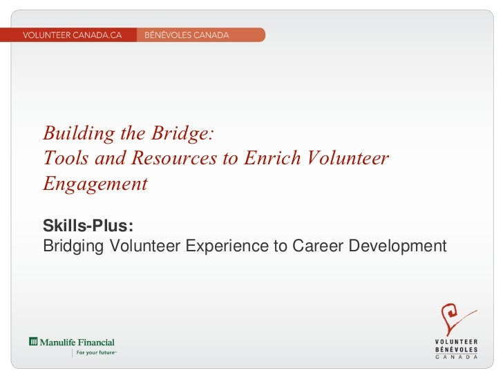 Building the Bridge:Tools and Resources to Enrich VolunteerEngagementSkills-Plus:Bridging Volunteer Experience to Career D...