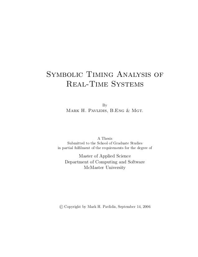 Symbolic Timing Analysis of Real-Time Systems By Mark H. Pavlidis, B.Eng & Mgt. A Thesis Submitted to the School of Gradua...