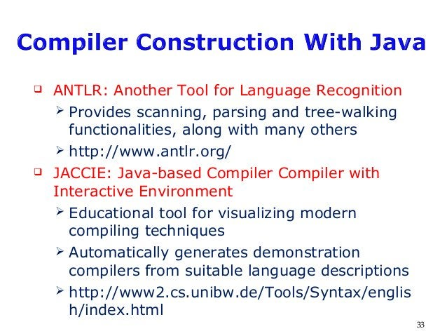  ANTLR: Another Tool for Language Recognition  Provides scanning, parsing and tree-walking functionalities, along with m...