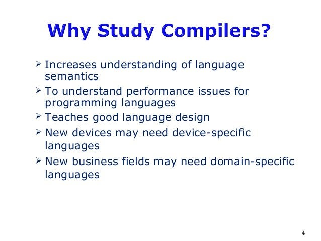  Increases understanding of language semantics  To understand performance issues for programming languages  Teaches goo...