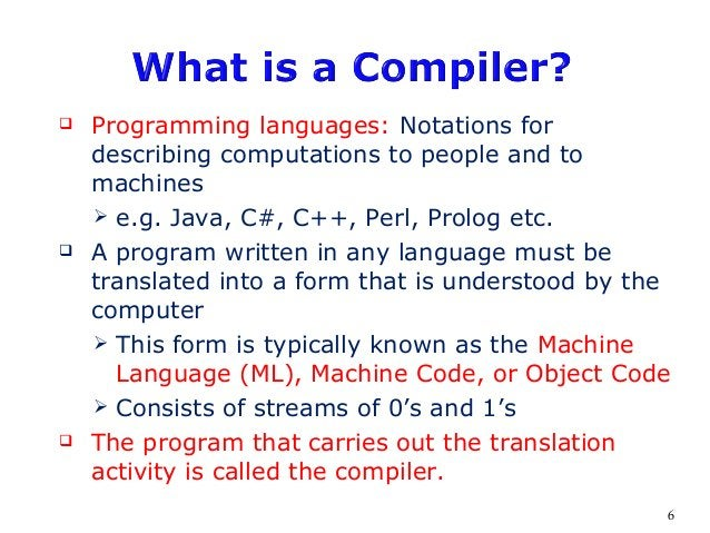  Programming languages: Notations for describing computations to people and to machines  e.g. Java, C#, C++, Perl, Prolo...