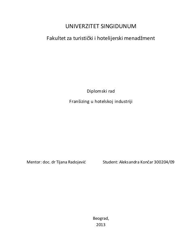 UNIVERZITET SINGIDUNUM Fakultet za turistički i hotelijerski menadžment Diplomski rad Franšizing u hotelskoj industriji Me...
