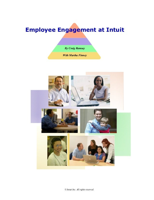 © Intuit Inc. All rights reserved.  Employee Engagement at Intuit  By Craig Ramsay  With Martha Finney