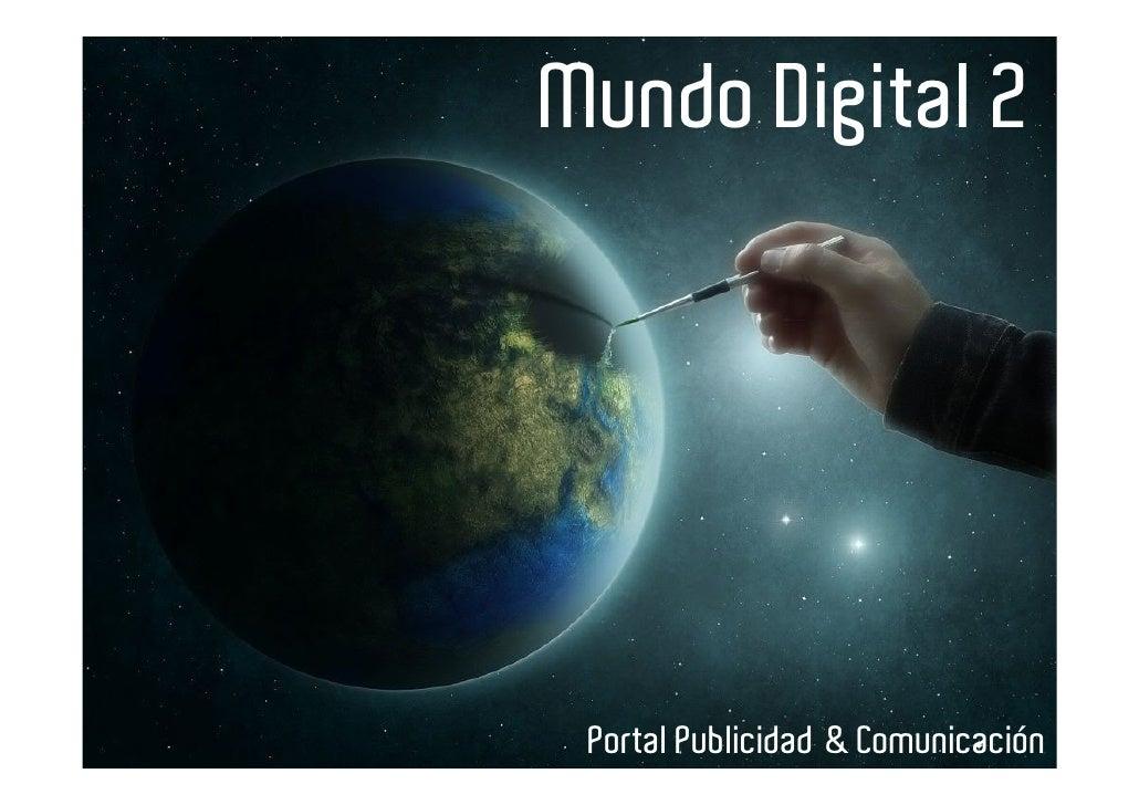 Mundo Digital 2      Portal Publicidad & Comunicación