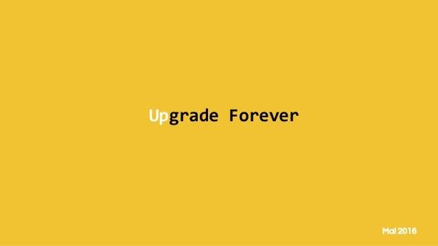 Mai 2016 Upgrade Forever