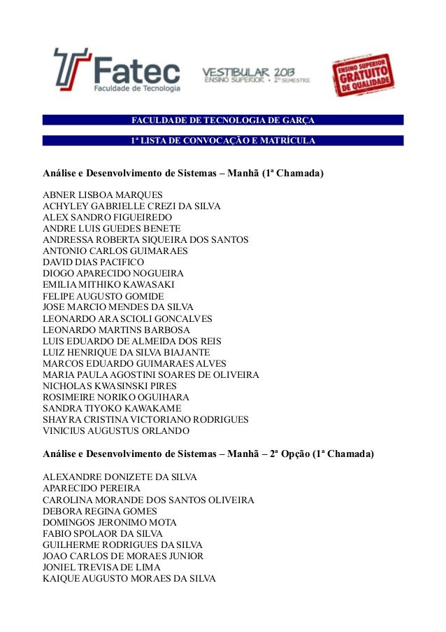 FACULDADE DE TECNOLOGIA DE GARÇA 1ª LISTA DE CONVOCAÇÃO E MATRÍCULA Análise e Desenvolvimento de Sistemas – Manhã (1ª Cham...