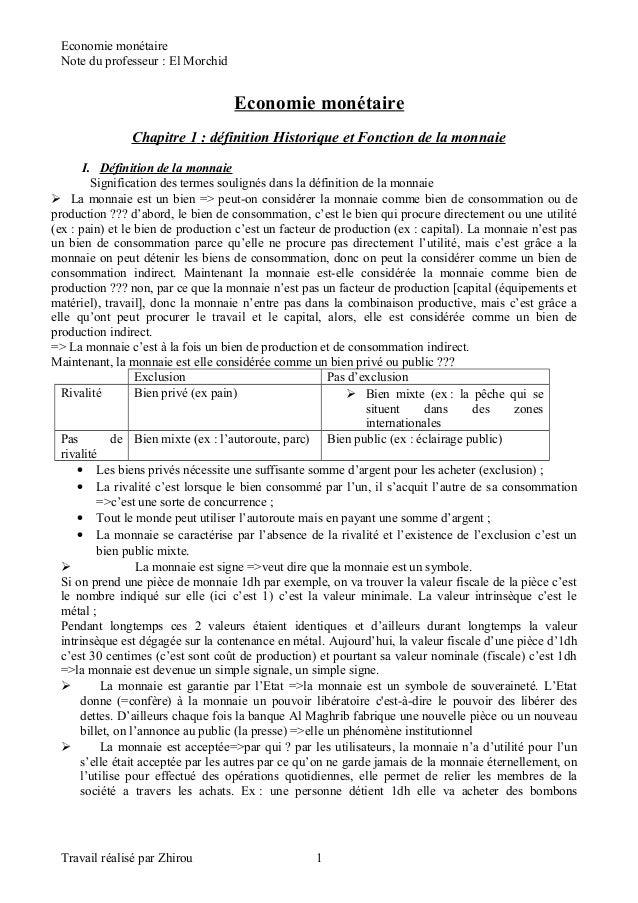 Economie monétaire Note du professeur : El Morchid Economie monétaire Chapitre 1 : définition Historique et Fonction de la...