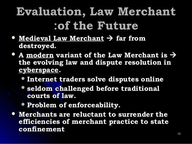 Evaluation, Law MerchantEvaluation, Law Merchant of the Futureof the Future::  Medieval Law MerchantMedieval Law Merchant...