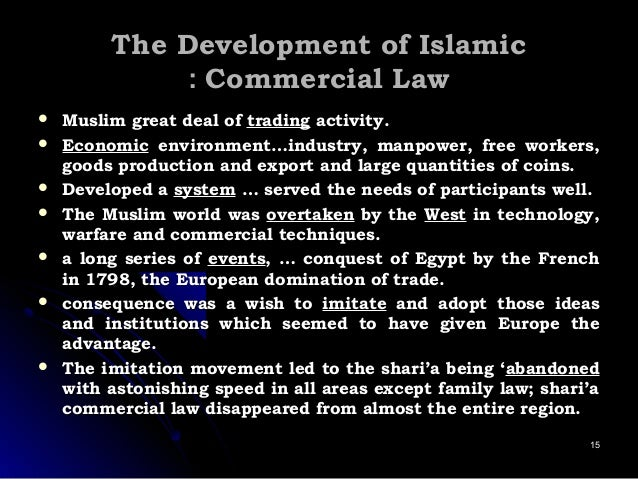 The Development of IslamicThe Development of Islamic Commercial LawCommercial Law::  Muslim great deal ofMuslim great dea...